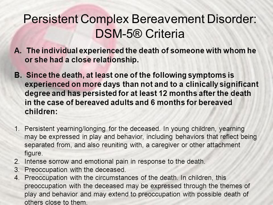 Persistent Complex Bereavement Disorder: DSM-5® Criteria C.