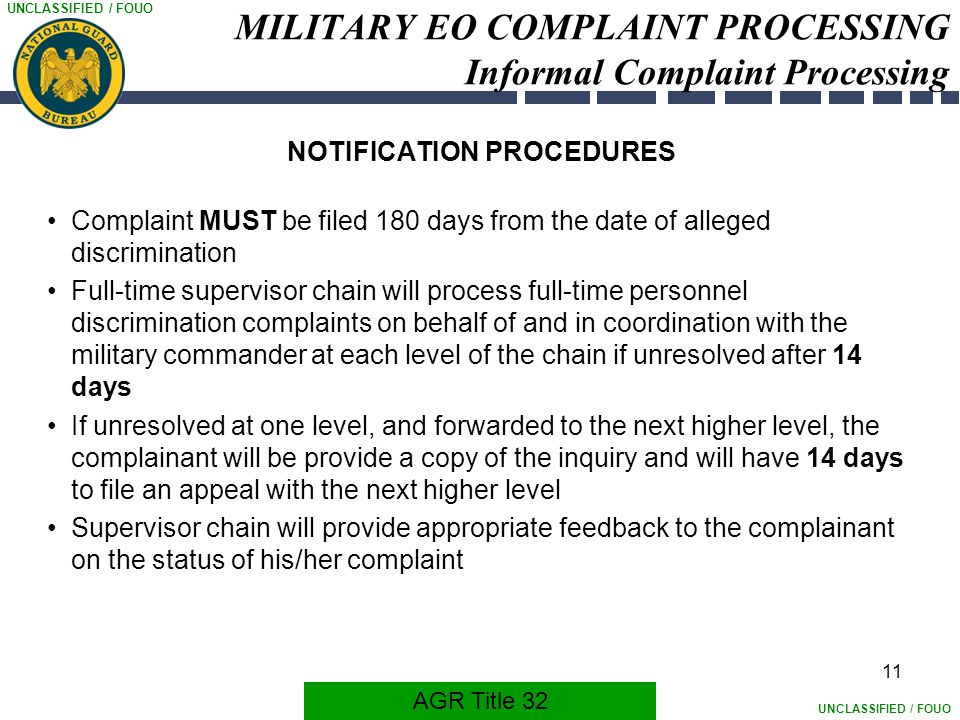 UNCLASSIFIED / FOUO 11 MILITARY EO COMPLAINT PROCESSING Informal Complaint Processing NOTIFICATION PROCEDURES Complaint MUST be filed 180 days from th