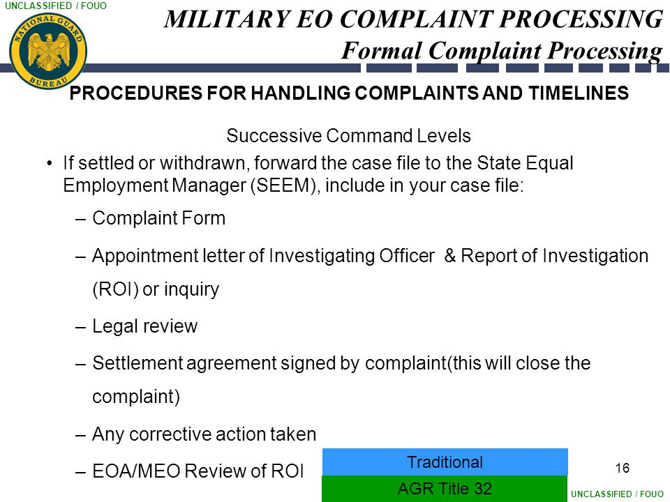 UNCLASSIFIED / FOUO 16 MILITARY EO COMPLAINT PROCESSING Formal Complaint Processing PROCEDURES FOR HANDLING COMPLAINTS AND TIMELINES Successive Comman
