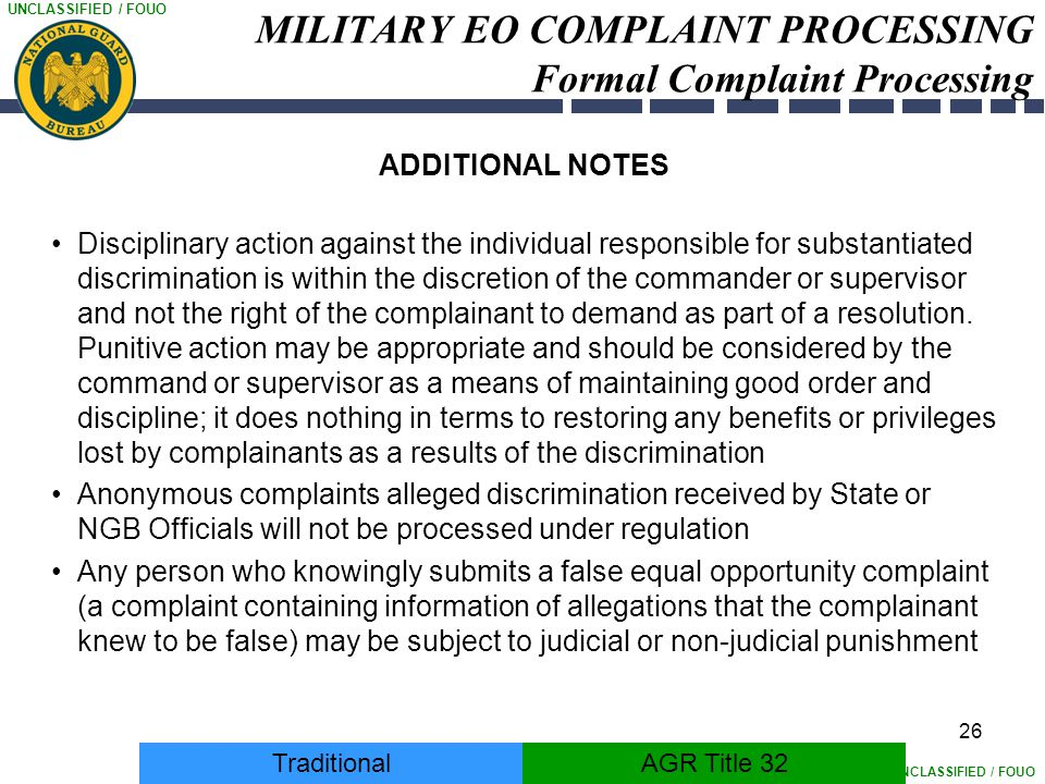 UNCLASSIFIED / FOUO 26 MILITARY EO COMPLAINT PROCESSING Formal Complaint Processing ADDITIONAL NOTES Disciplinary action against the individual respon