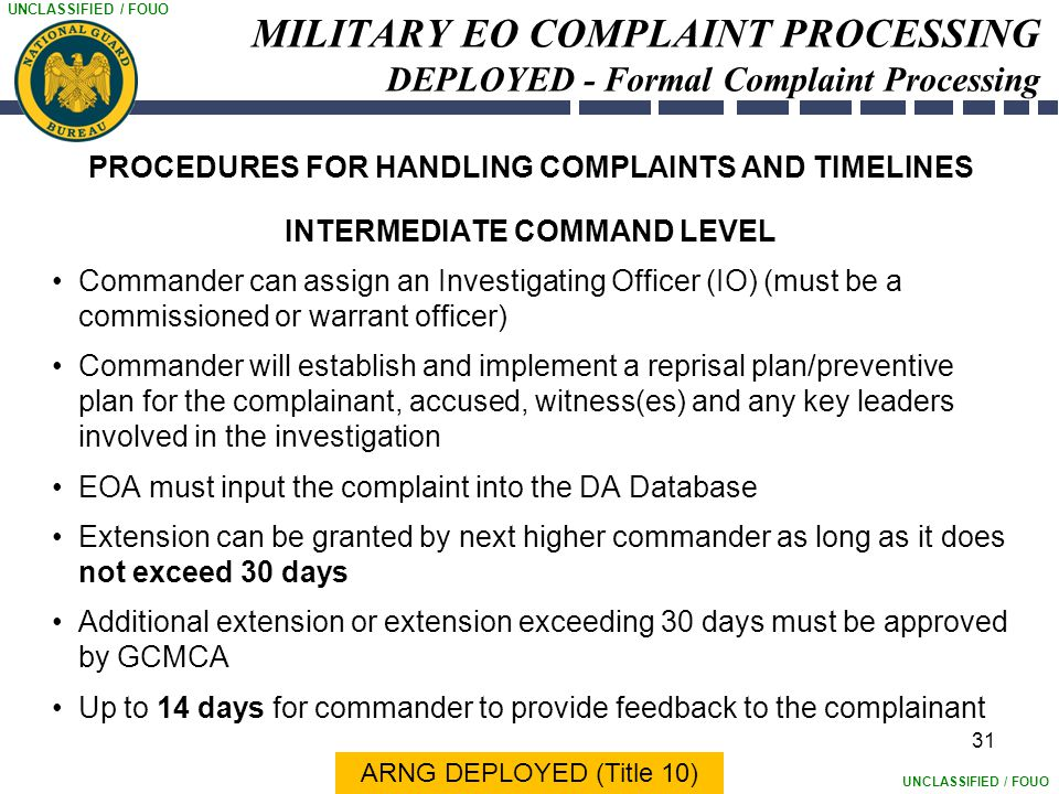 UNCLASSIFIED / FOUO 31 MILITARY EO COMPLAINT PROCESSING DEPLOYED - Formal Complaint Processing PROCEDURES FOR HANDLING COMPLAINTS AND TIMELINES INTERM