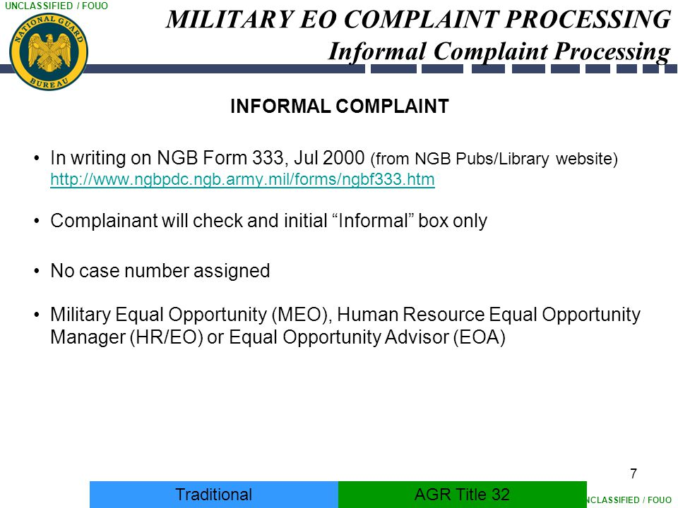UNCLASSIFIED / FOUO 7 MILITARY EO COMPLAINT PROCESSING Informal Complaint Processing INFORMAL COMPLAINT In writing on NGB Form 333, Jul 2000 (from NGB