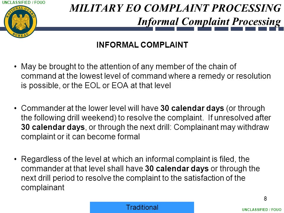 UNCLASSIFIED / FOUO 8 MILITARY EO COMPLAINT PROCESSING Informal Complaint Processing INFORMAL COMPLAINT May be brought to the attention of any member