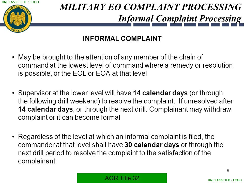 UNCLASSIFIED / FOUO 9 MILITARY EO COMPLAINT PROCESSING Informal Complaint Processing INFORMAL COMPLAINT May be brought to the attention of any member