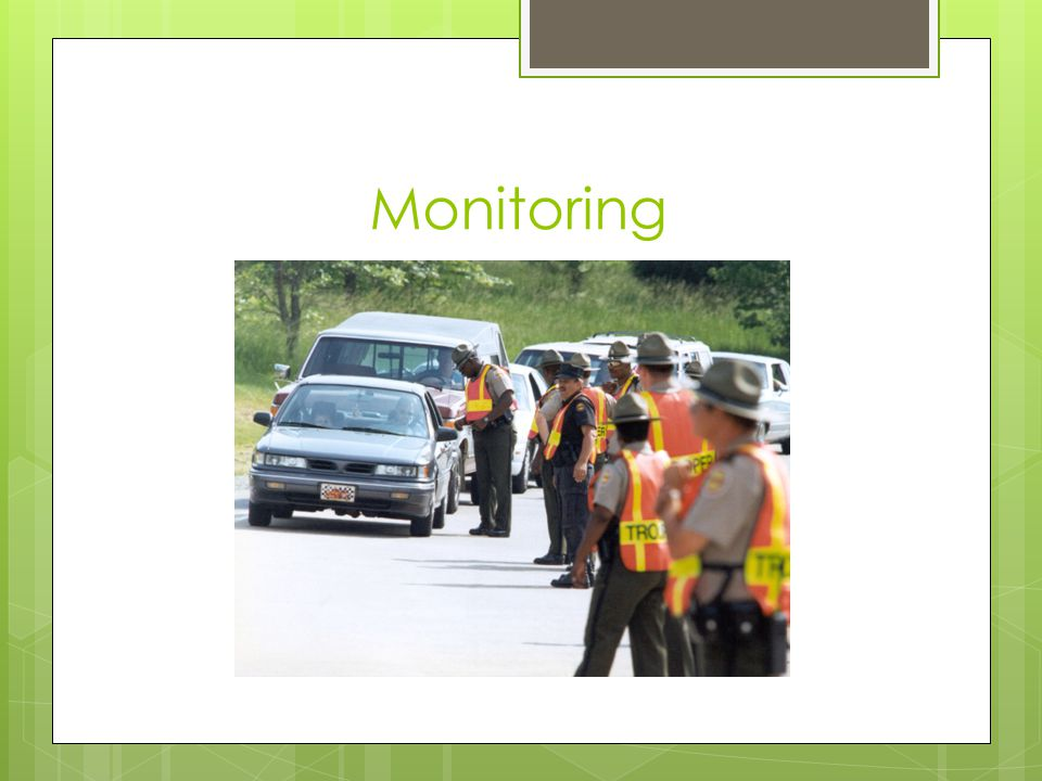Why do we monitor.