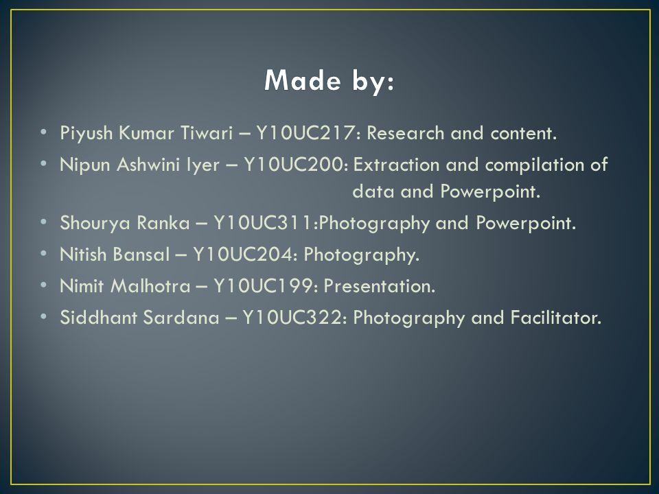 Piyush Kumar Tiwari – Y10UC217: Research and content.