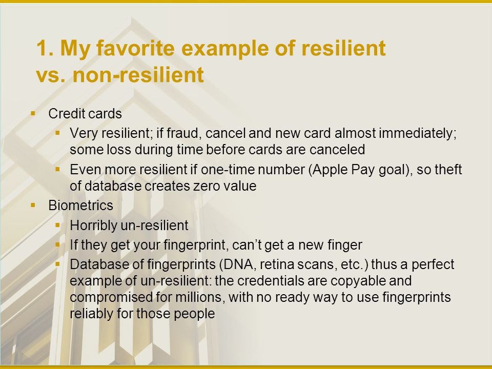 1. My favorite example of resilient vs.