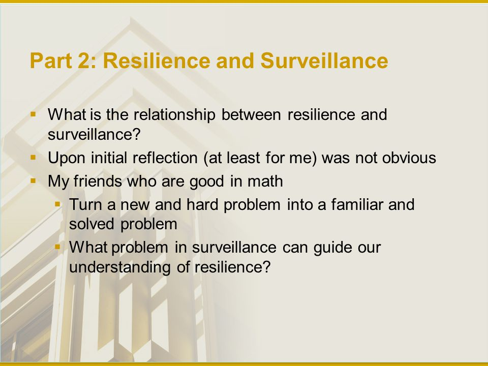 Part 2: Resilience and Surveillance  What is the relationship between resilience and surveillance.