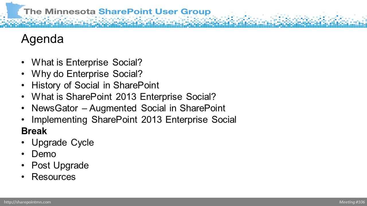 Meeting #106http://sharepointmn.com Agenda What is Enterprise Social.