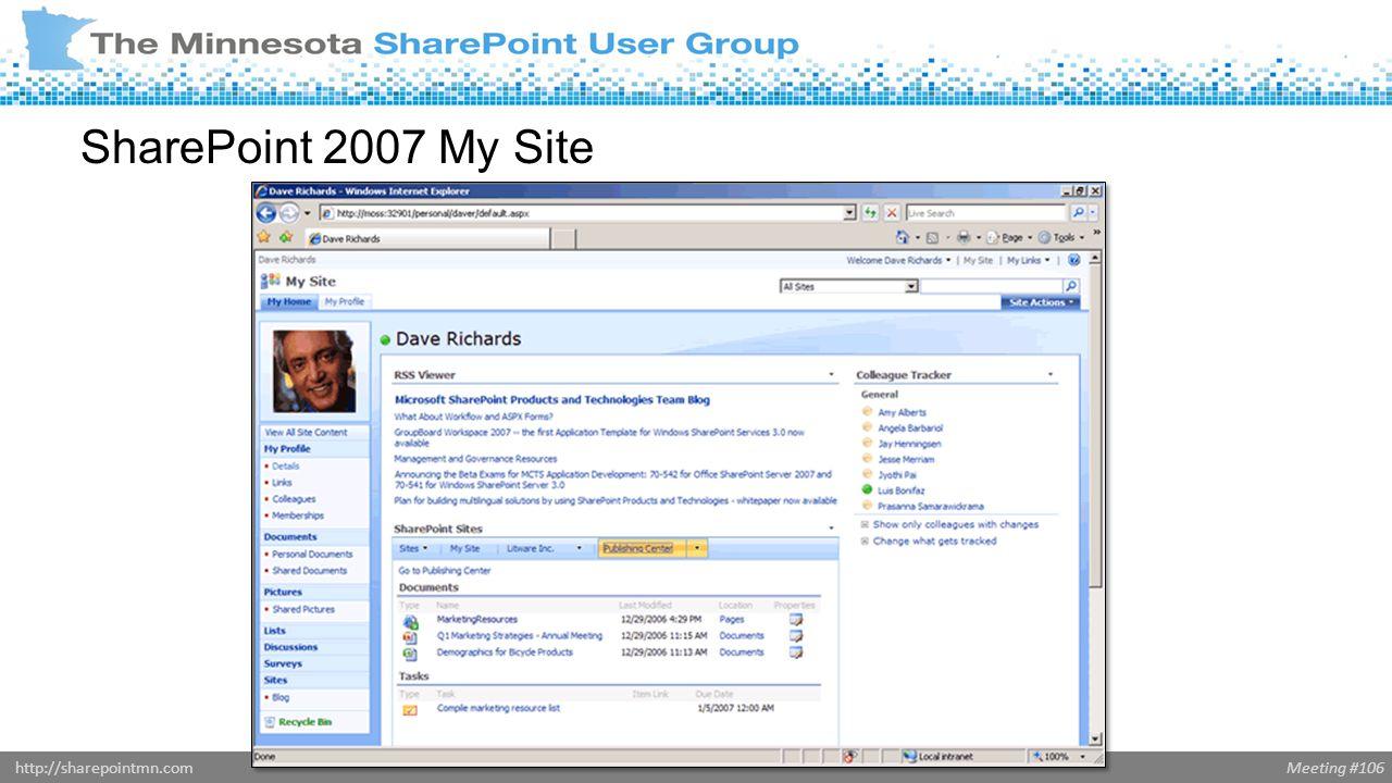 Meeting #106http://sharepointmn.com SharePoint 2007 My Site