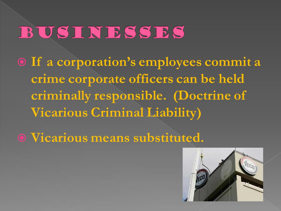 Corporations are legal entities and they can posses criminal intent:  If corporations employees have criminal intent.  If employees were doing assig