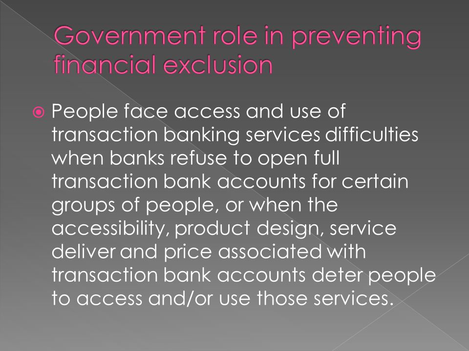  Governments play a crucial role to address problems of access and use regarding credit.