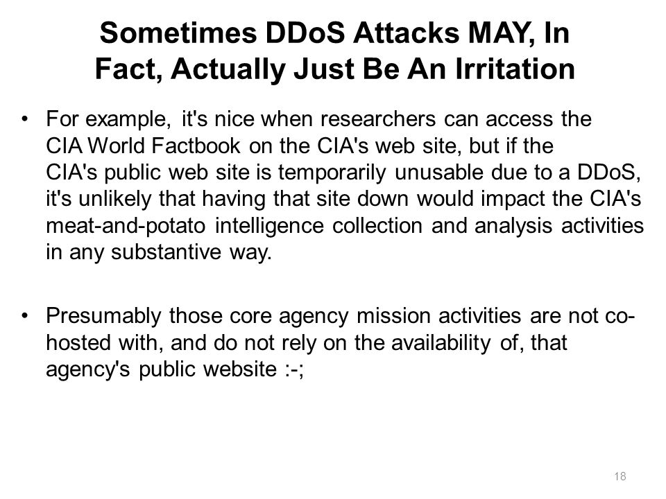 Sometimes DDoS Attacks MAY, In Fact, Actually Just Be An Irritation For example, it's nice when researchers can access the CIA World Factbook on the C