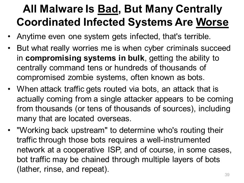 All Malware Is Bad, But Many Centrally Coordinated Infected Systems Are Worse Anytime even one system gets infected, that's terrible. But what really