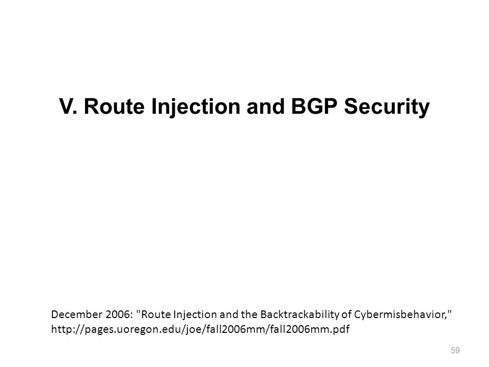V. Route Injection and BGP Security 59 December 2006: