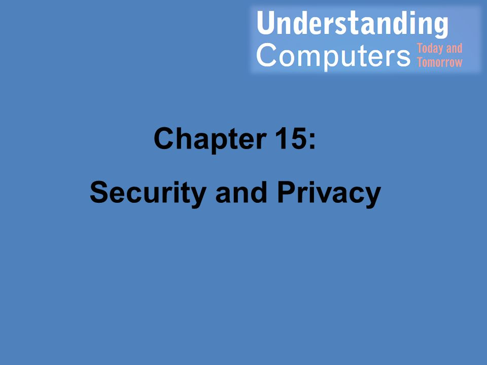 Chapter 15: Security and Privacy