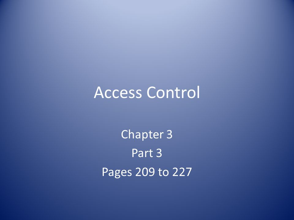 Access Control Chapter 3 Part 3 Pages 209 to 227