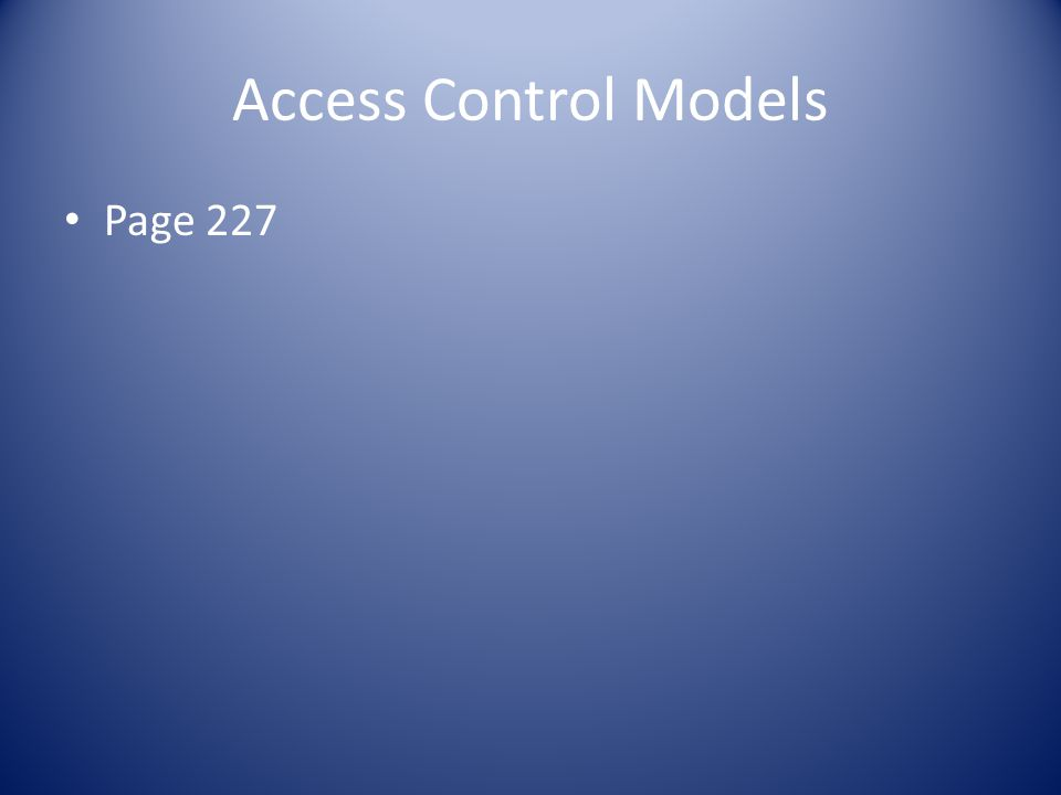 Access Control Models Page 227