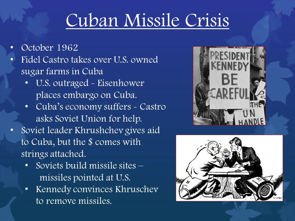 Cuban Missile Crisis October 1962 Fidel Castro takes over U.S.