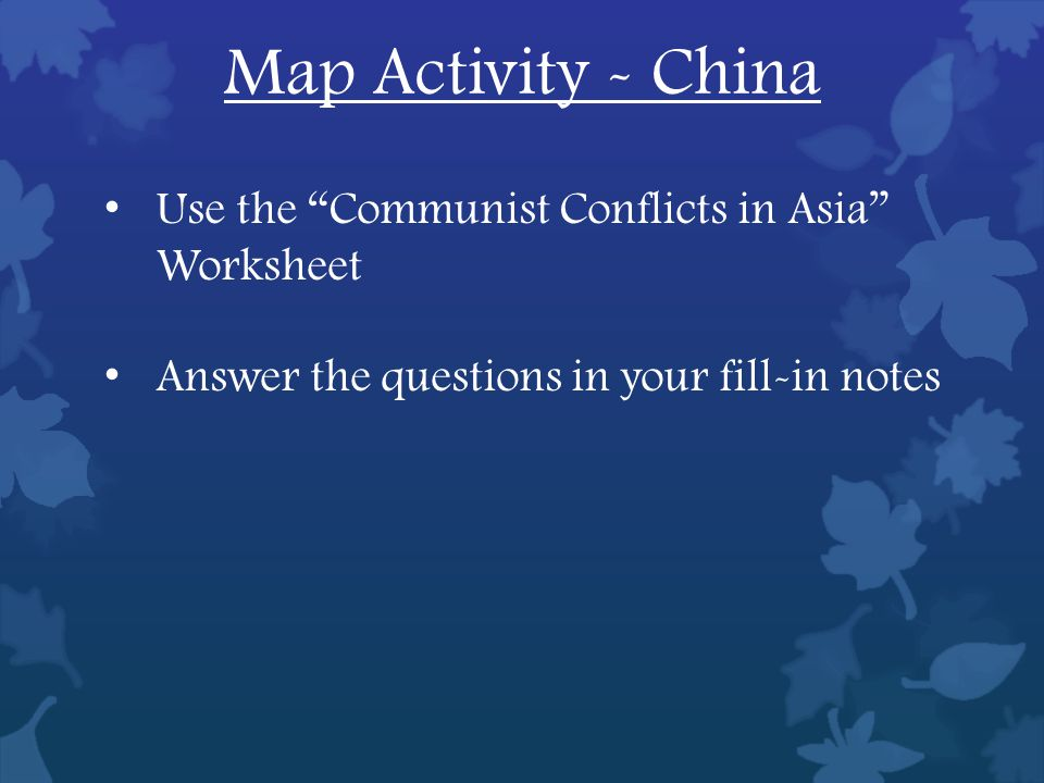 Map Activity - Vietnam Use the Communist Conflicts in Asia Worksheet Answer the questions in your fill-in notes