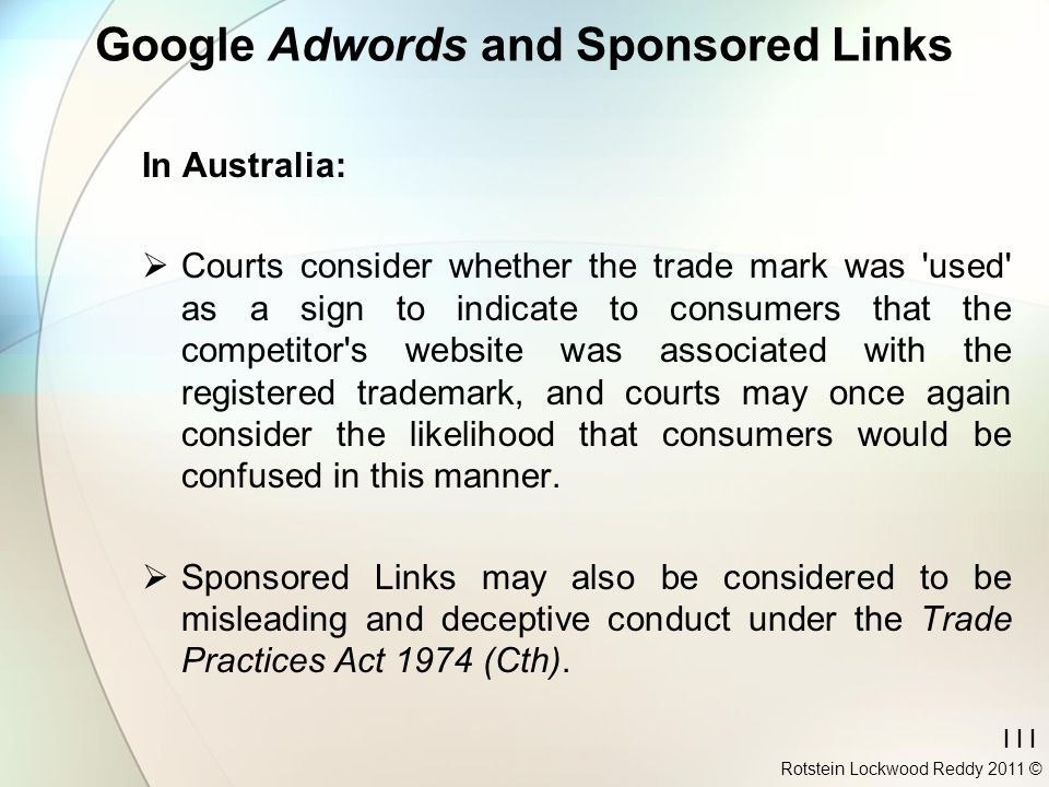 111 Google Adwords and Sponsored Links In Australia:  Courts consider whether the trade mark was 'used' as a sign to indicate to consumers that the c