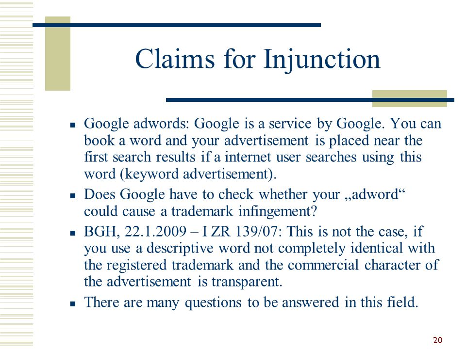 Claims for Injunction Google adwords: Google is a service by Google. You can book a word and your advertisement is placed near the first search result