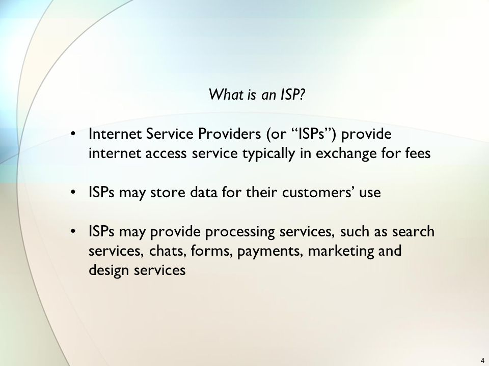"What is an ISP? Internet Service Providers (or ""ISPs"") provide internet access service typically in exchange for fees ISPs may store data for their cu"