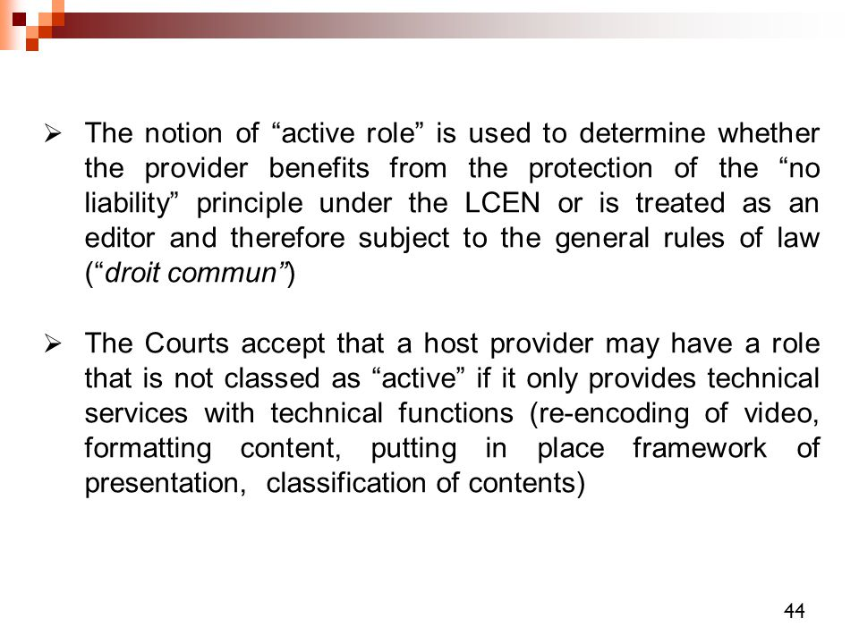 " The notion of ""active role"" is used to determine whether the provider benefits from the protection of the ""no liability"" principle under the LCEN or"