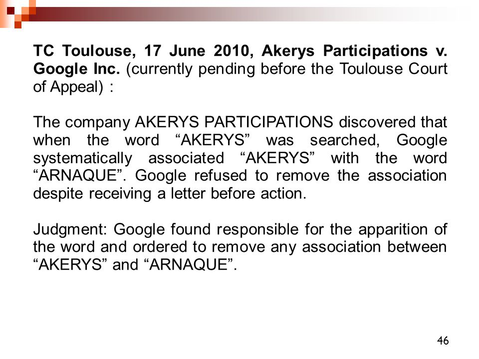 TC Toulouse, 17 June 2010, Akerys Participations v. Google Inc. (currently pending before the Toulouse Court of Appeal) : The company AKERYS PARTICIPA