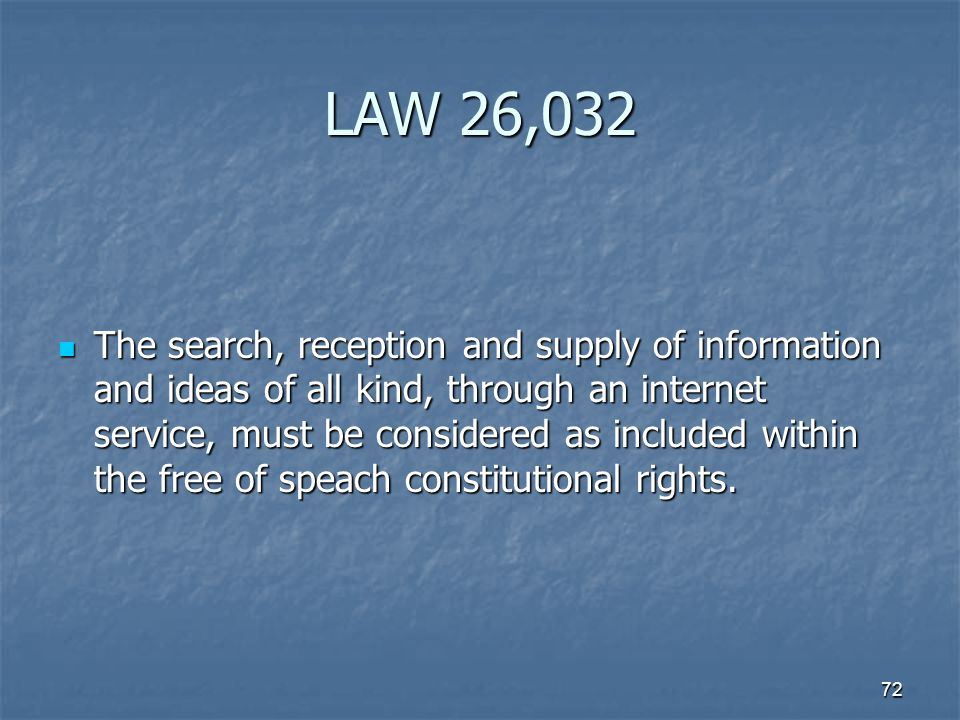 LAW 26,032 The search, reception and supply of information and ideas of all kind, through an internet service, must be considered as included within t