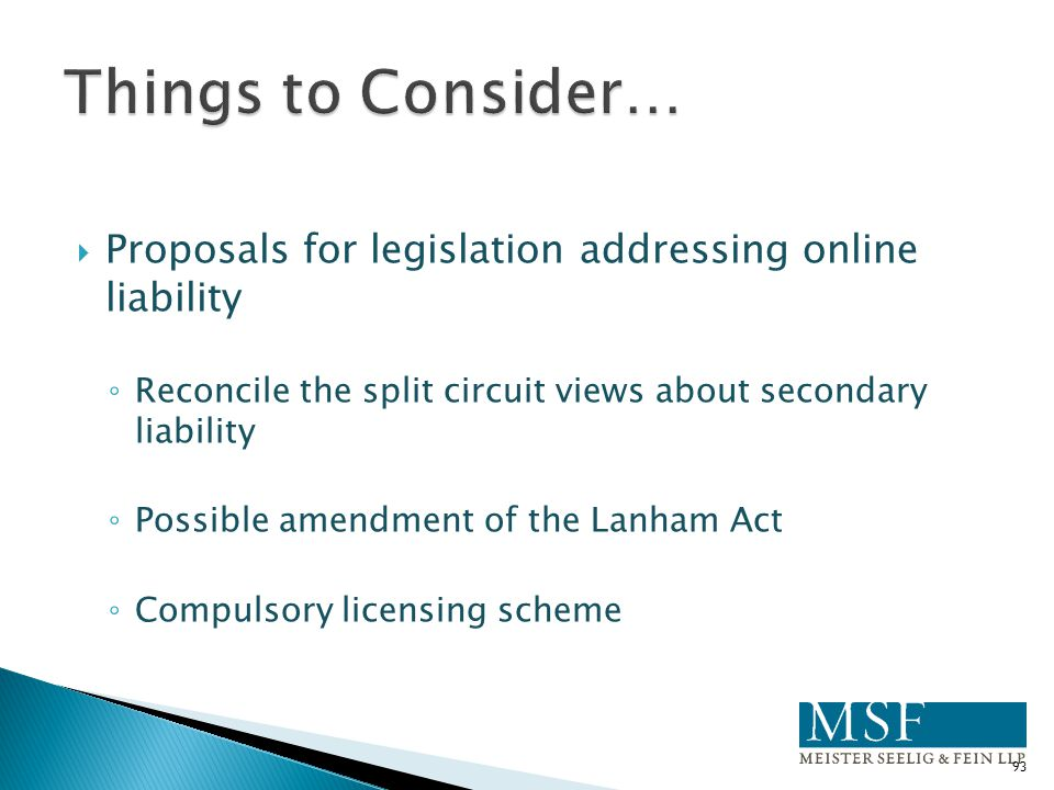  Proposals for legislation addressing online liability ◦ Reconcile the split circuit views about secondary liability ◦ Possible amendment of the Lanh