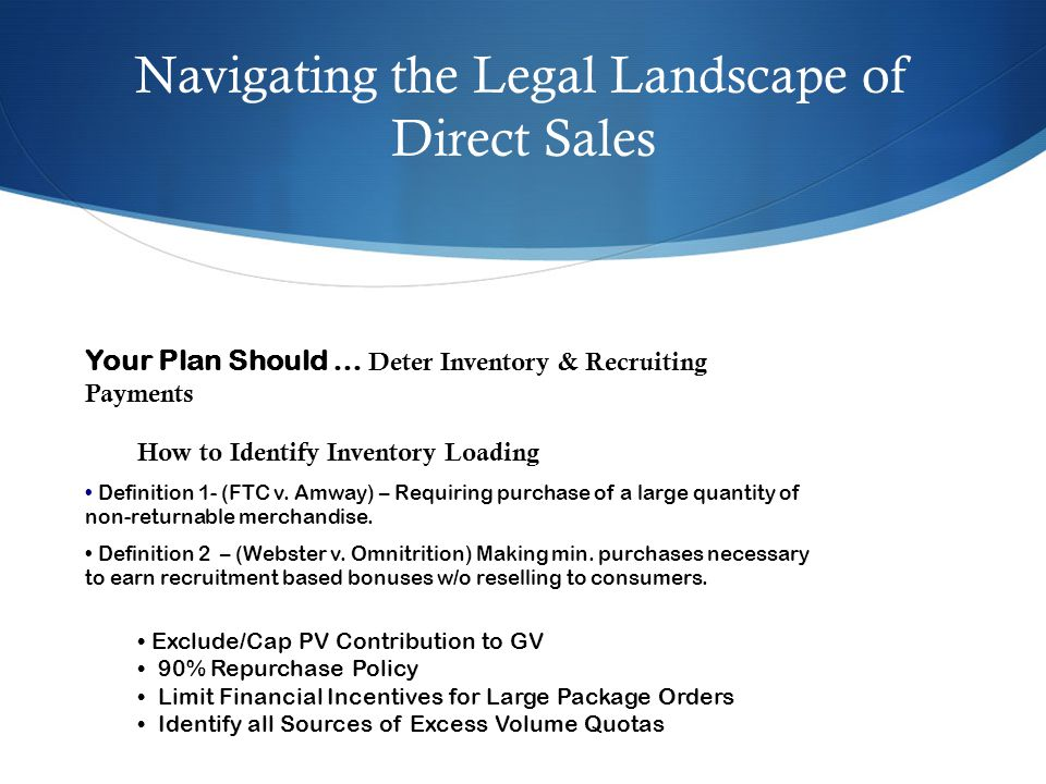 Navigating the Legal Landscape of Direct Sales Your Plan Should … Deter Inventory & Recruiting Payments How to Identify Inventory Loading Definition 1