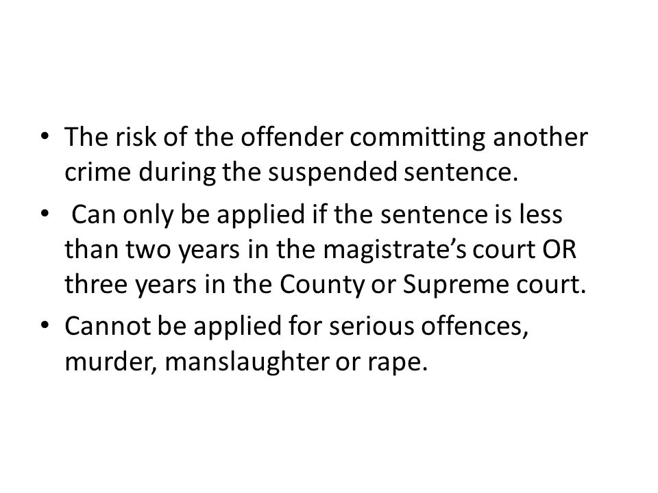 The risk of the offender committing another crime during the suspended sentence. Can only be applied if the sentence is less than two years in the mag