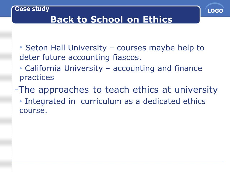 LOGO Case study Back to School on Ethics Seton Hall University – courses maybe help to deter future accounting fiascos.