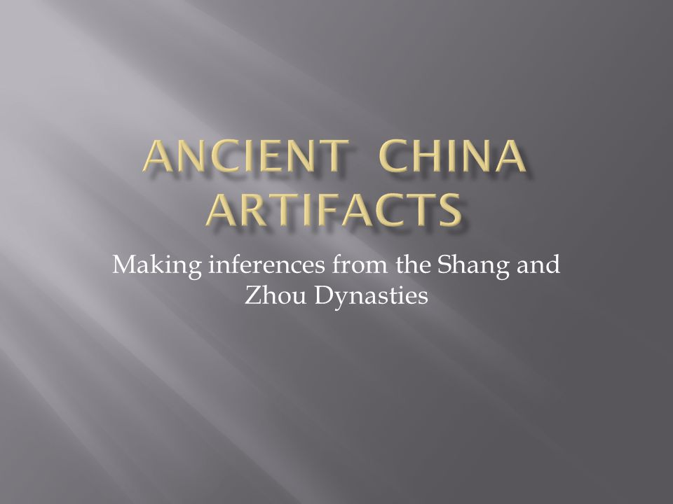 Making inferences from the Shang and Zhou Dynasties