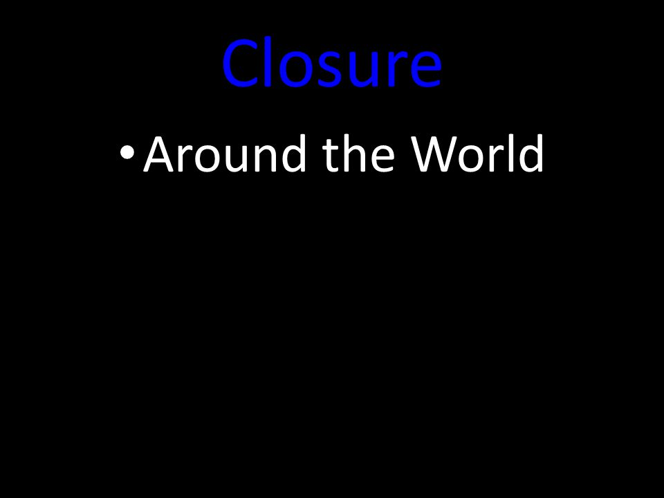 Closure Around the World