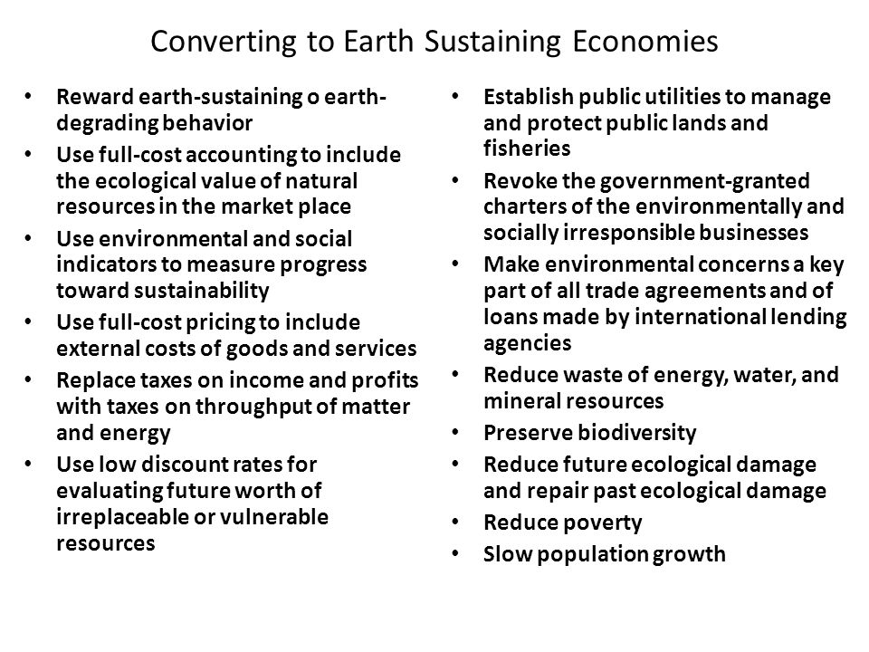 Converting to Earth Sustaining Economies Establish public utilities to manage and protect public lands and fisheries Revoke the government-granted cha