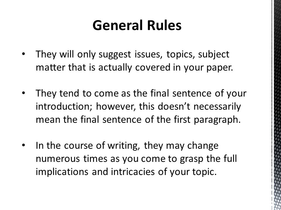General Rules They will only suggest issues, topics, subject matter that is actually covered in your paper. They tend to come as the final sentence of
