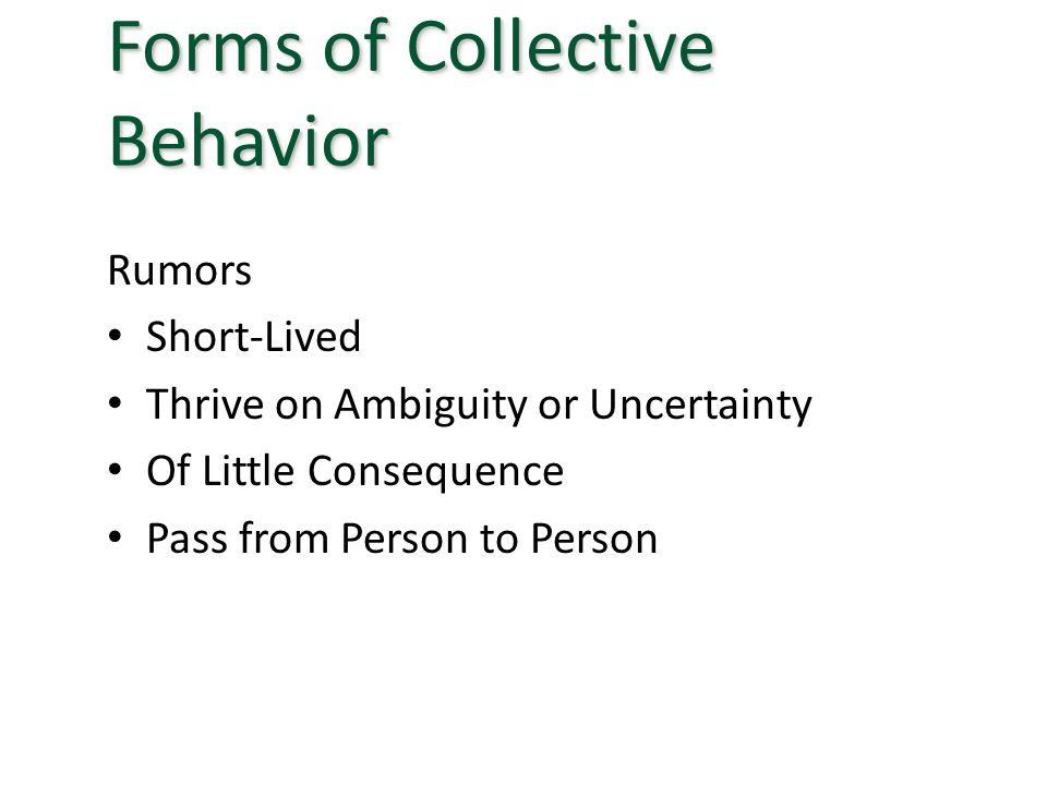 Rumors Short-Lived Thrive on Ambiguity or Uncertainty Of Little Consequence Pass from Person to Person Forms of Collective Behavior