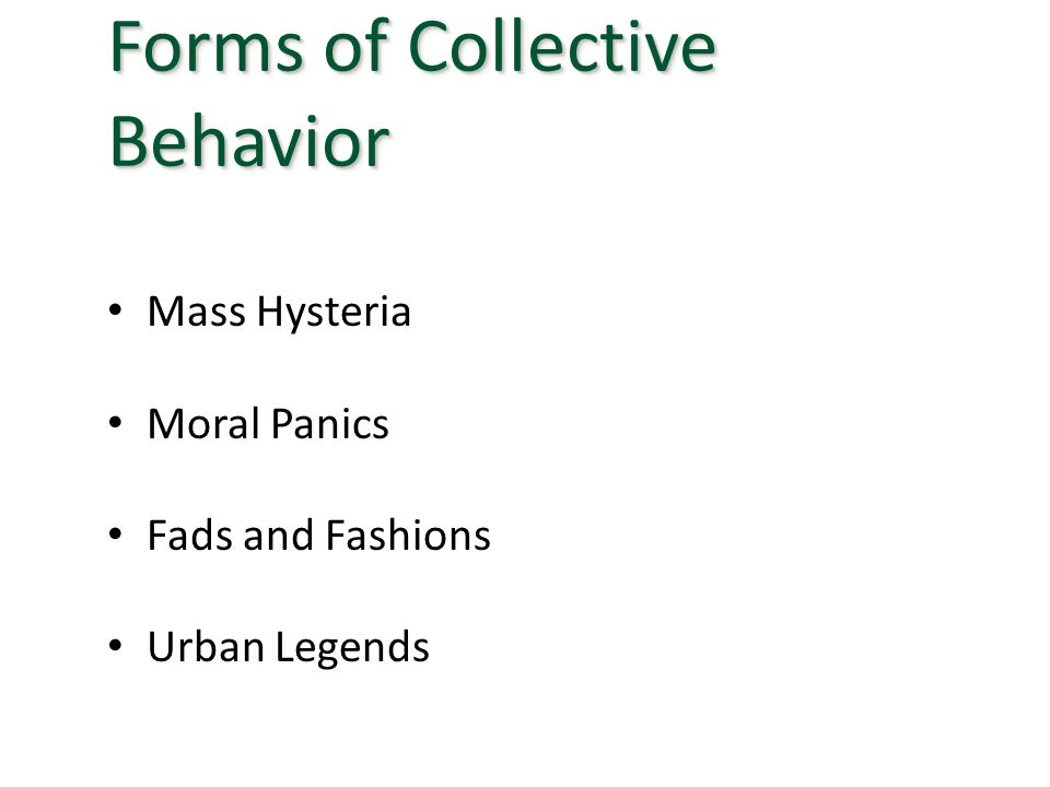 Mass Hysteria Moral Panics Fads and Fashions Urban Legends Forms of Collective Behavior