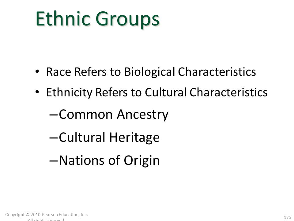 Race Refers to Biological Characteristics Ethnicity Refers to Cultural Characteristics – Common Ancestry – Cultural Heritage – Nations of Origin Copyr