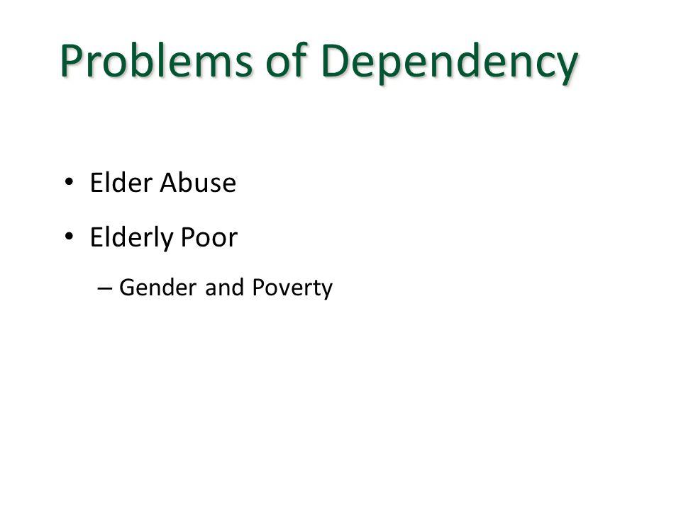 Elder Abuse Elderly Poor – Gender and Poverty Problems of Dependency