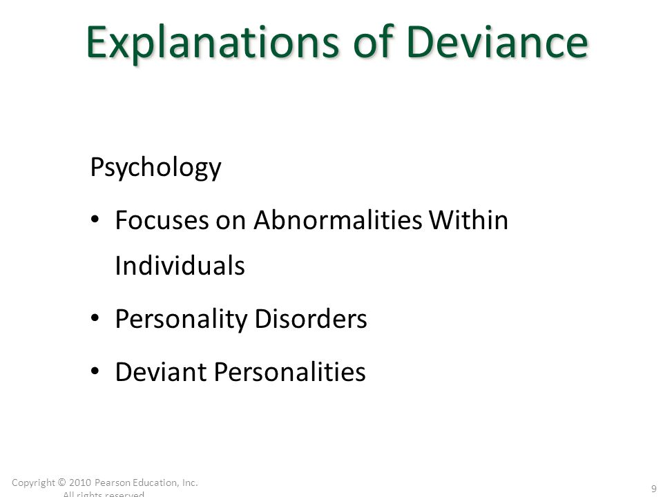 Psychology Focuses on Abnormalities Within Individuals Personality Disorders Deviant Personalities Copyright © 2010 Pearson Education, Inc. All rights