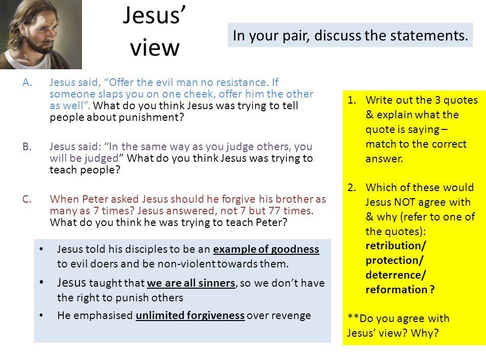 Jesus' view A.Jesus said, Offer the evil man no resistance.