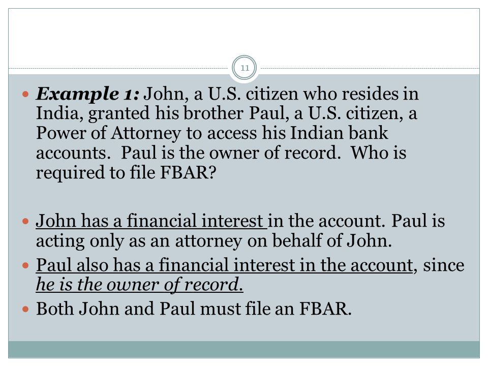 11 Example 1: John, a U.S. citizen who resides in India, granted his brother Paul, a U.S.