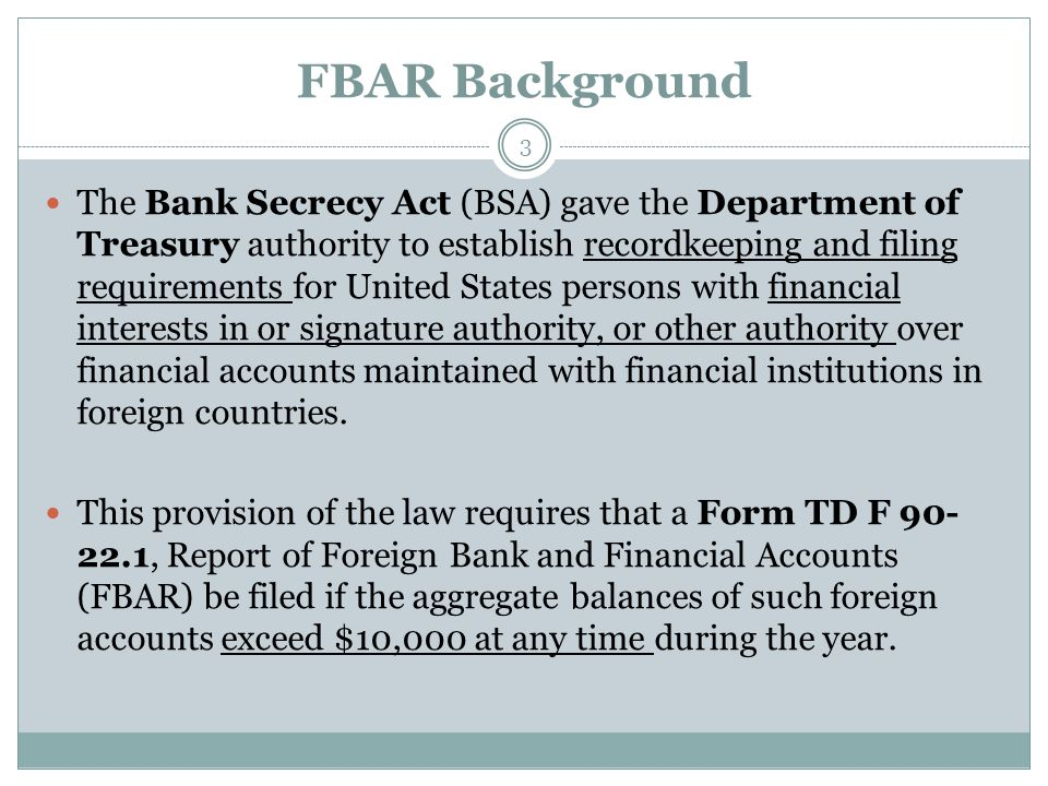 Electronic Filing for FBAR Forms 34 On July 18, 2011, FinCEN announced that it has developed an electronic filing system that will accept the FBAR form.