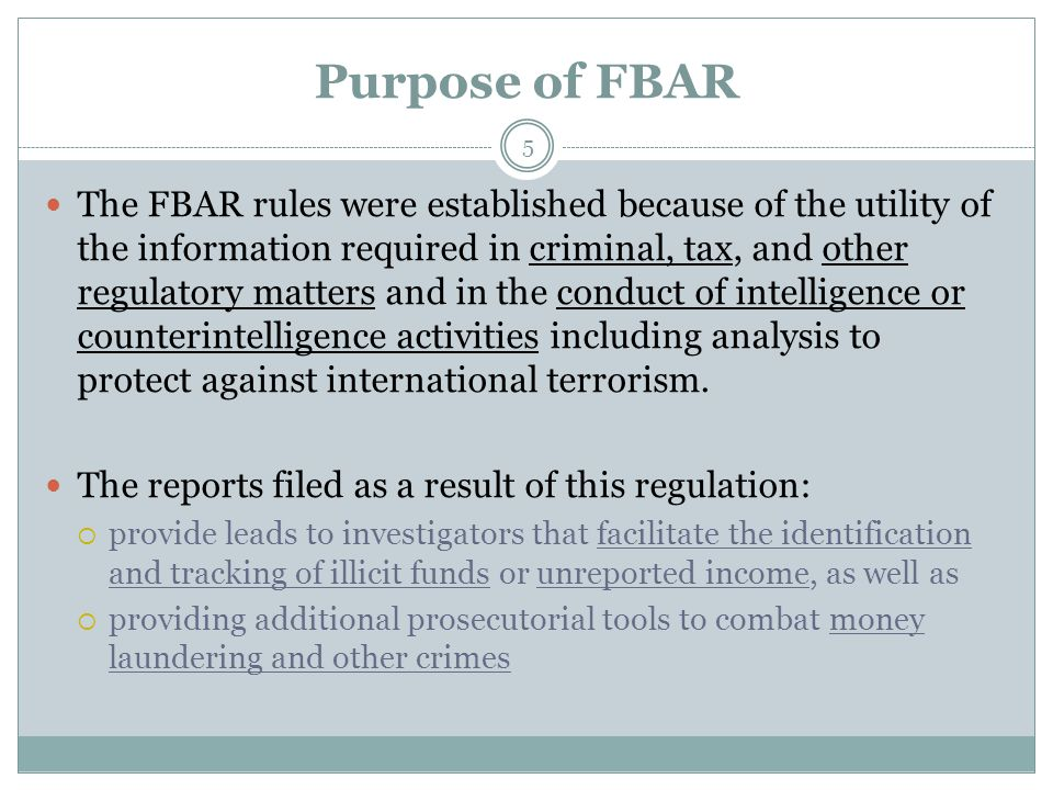 FBAR Record Keeping Requirements 36 Account records must be maintained for Five Years Exception: Officers or Employees who file an FBAR because of signature authority over the foreign financial account of their employers are not expected to personally maintain the records of these foreign financial accounts.