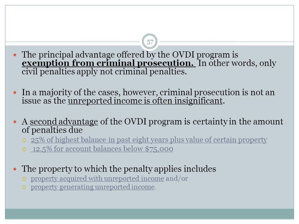 57 The principal advantage offered by the OVDI program is exemption from criminal prosecution.