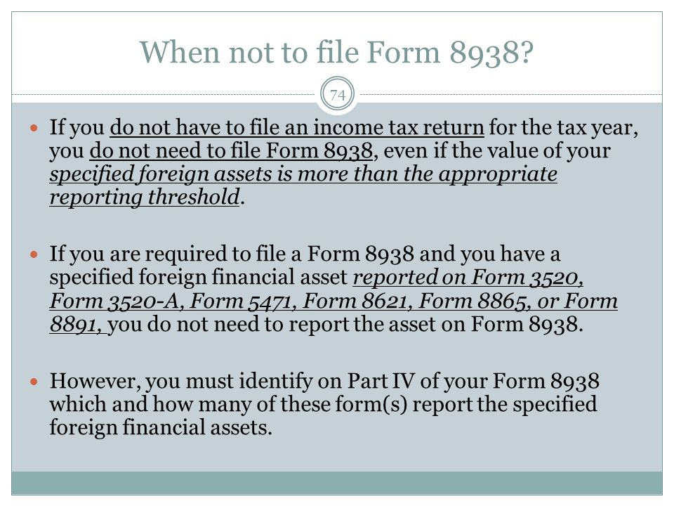 When not to file Form 8938.