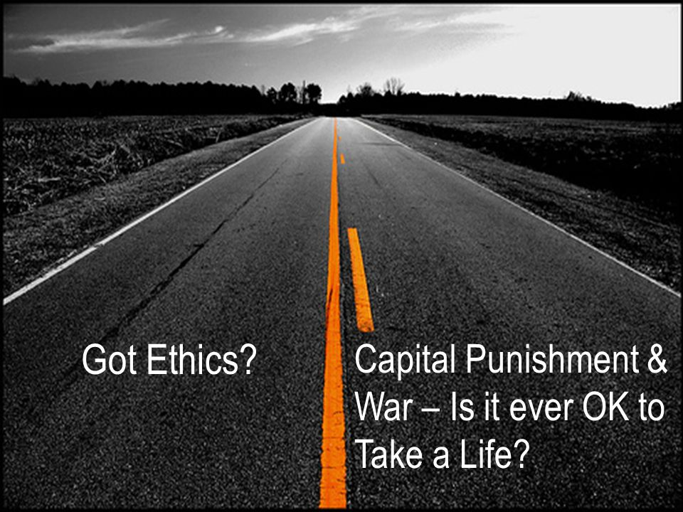 Capital Punishment & War – Is it ever OK to Take a Life
